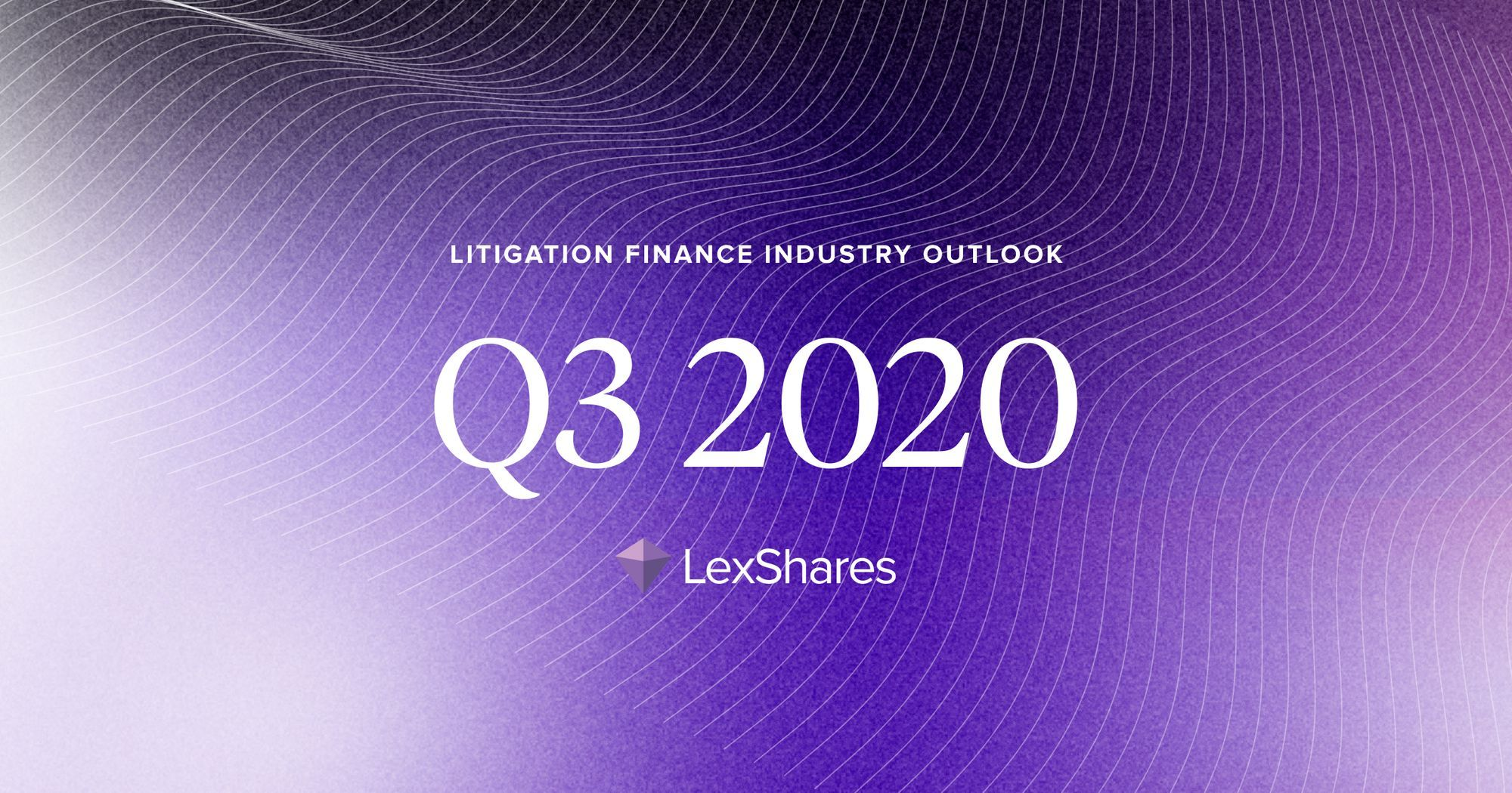 Litigation Finance Industry Outlook: Q3 2020