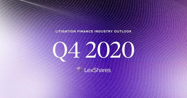 Litigation Finance Industry Outlook: Q4 2020