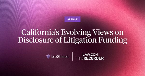 California's Evolving Views on Disclosure of Litigation Funding